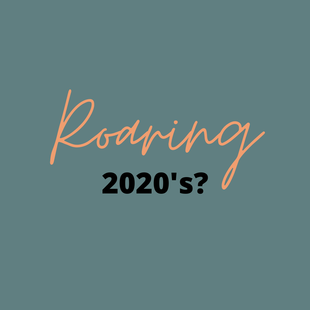 Welkome to the Roaring 2020s's
